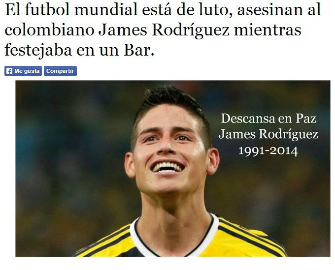 Tras el Mundial de Futbol, celebrado esta año en Brasil, información difundida en las redes sociales delató la supuesta muerte del futbolista colombiano, James Rodríguez. (Tomada de www.decadenanoticias.mx)
